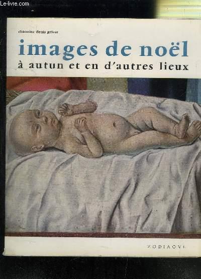 IMAGES DE NOEL A AUTUN ET EN D AUTRES LIEUX