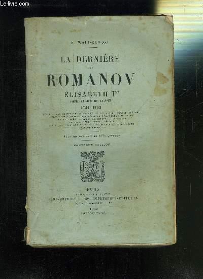 LA DERNIERE DES ROMANOV ELISABETH Ière IMPERATRICE DE RUSSIE 1741-1762