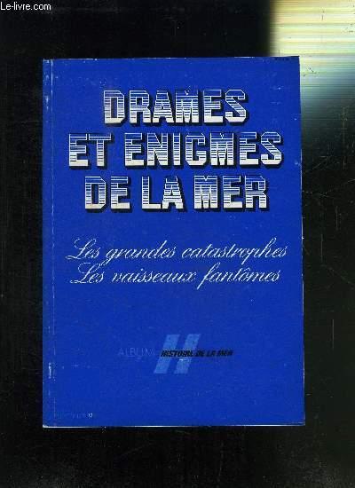 DRAMES ET ENIGMES DE LA MER- LES GRANDES CATASTROPHES MARITIMES- LES VAISSEAUX FANTOMES-  LES DOSSIERS HISTOIRE DE LA MER - BIMESTRIEL JUILLET AOUT 1979