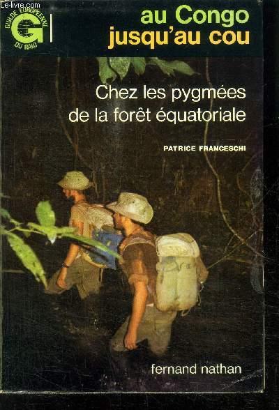 AU CONGO JUSQU AU COU - CHEZ LES PYGMEES DE LA FORET EQUATORIALE