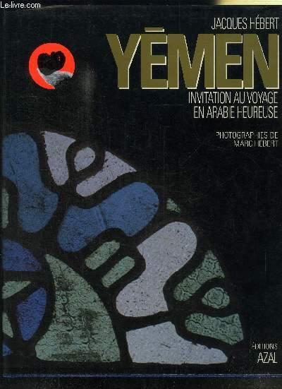 YEMEN INVITATION AU VOYAGE EN ARABIE HEUREUSE