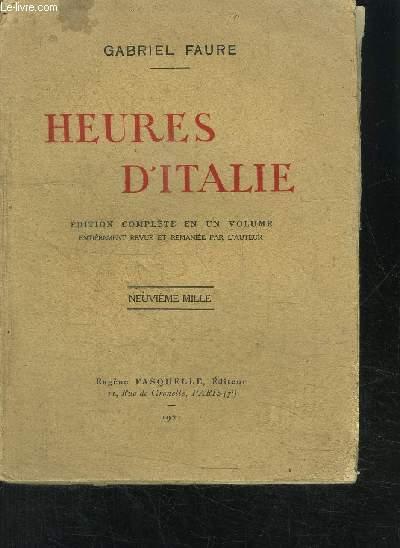 HEURES D ITALIE- EDITION COMPLETE EN UN VOLUME
