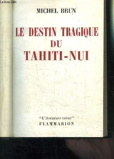 LE DESTIN TRAGIQUE DU TAHITI-NUI