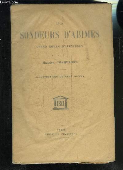 LES SONDEURS D ABIMES- GRAND ROMAN D AVENTURES