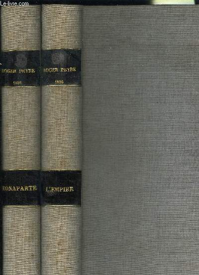 BONAPARTE ET SON TEMPS- 2 TOMES EN 2 VOLUMES- I. Bonaparte II. L'Empire.