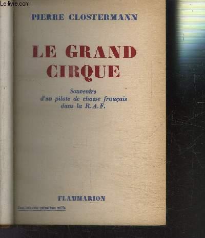 LE GRAND CIRQUE- SOUVENIRS D UN PILOTE DE CHASSE FRANCAIS DANS LA R.A.F.