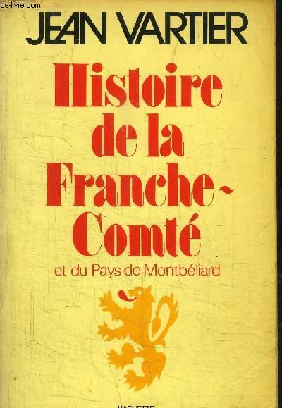 HISTOIRE DE LA FRANCHE COMTE ET DU PAYS DE MONTBELIARD.