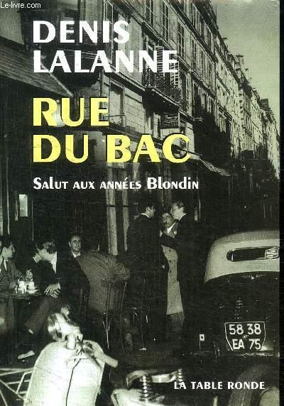 RUE DU BAC - SALUT AUX ANNEES BLONDIN.