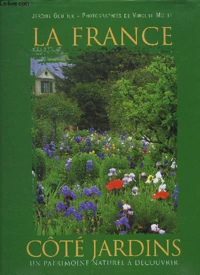 LA FRANCE - COTE JARDINS/UN PATRIMOINE NATUREL A DECOUVRIR
