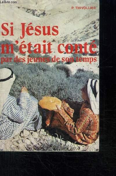 SI JESUS M'ETAIT CONTE PAR DES JEUNES DE SON TEMPS