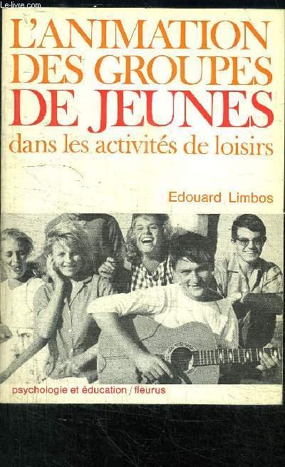 L'ANIMATION DES GROUPES DE JEUNES DANS LES ACTIVITES DE LOISIRS-COLLECTION