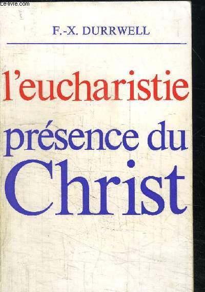 L'EUCHARISTIE PRESENCE DU CHRIST