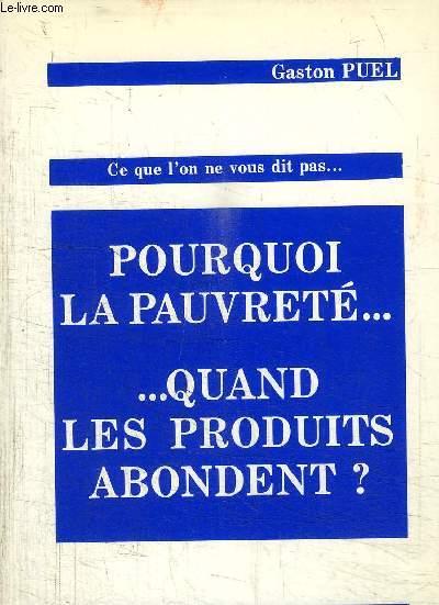 POURQUOI LA PAUVRETE... ...QUAND LES PRODUITS ABONDENT