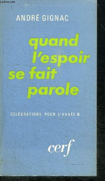 QUAND L'ESPOIR SE FAIT PAROLE- TOME II - CELEBRATIONS POUR L'ANNEE B
