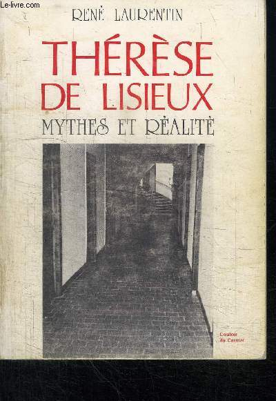 THERESE DE LISIEUX - MYTHES ET REALITE