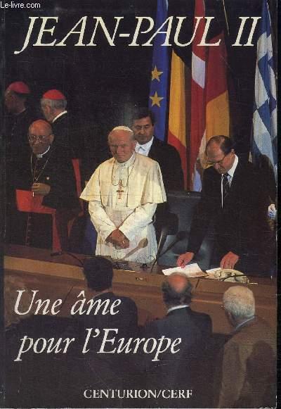 UNE AME POUR L'EUROPEVoyage apostolique de Jean-Paul II en Alsace et Lorraine et aux communautes europeennes de Strasbourg .