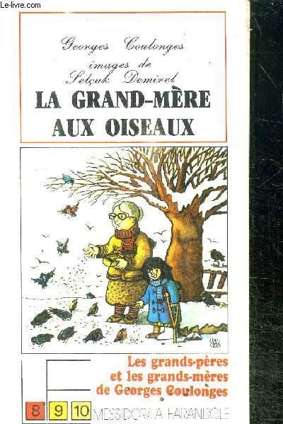 LA GRAND-MERE AUX OISEAUX - LES GRANDS-PRERES ET LES GRANDS-MERES DE GEORGES COULONGES