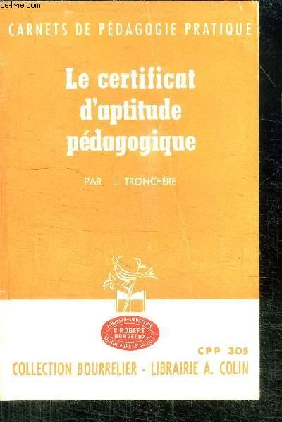 CARNETS DE PEDAGOGIE PRATIQUE - LE CERTIFICAT D'APTITUDE PEDAGOGIQUE