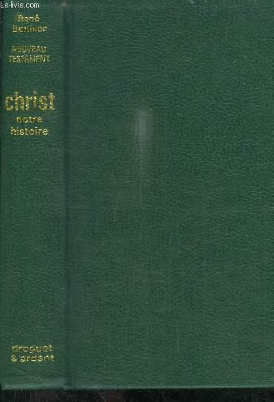 NOUVEAU TESTAMENT CHRIST NOTRE HISTOIRE