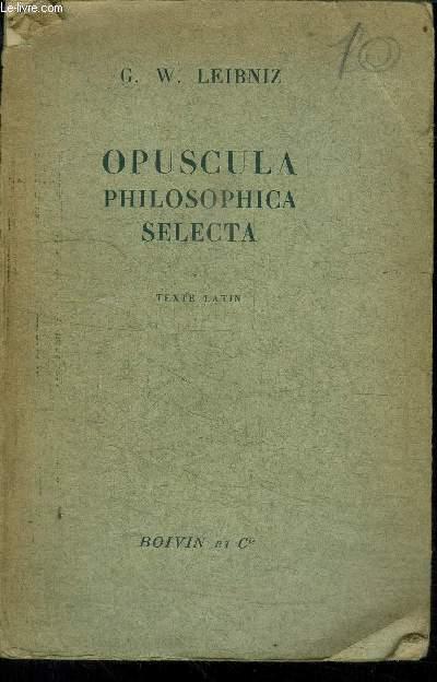 OPUSCULA PHILOSOPHICA SELECTA - TEXTE LATIN