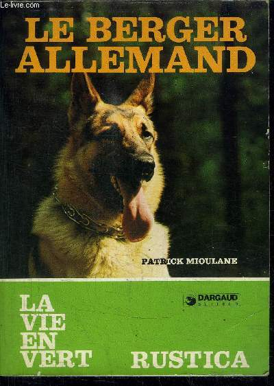 LE BERGER ALLEMAND - COLLECTION LA VIE EN VERT