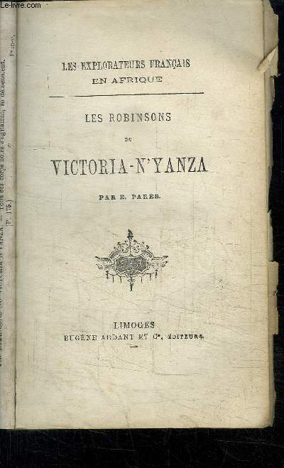 LES ROBINSONS DU VICTORIA-N'YANZA -  LES EXPLORATEURS FRANCAIS EN AFRIQUE