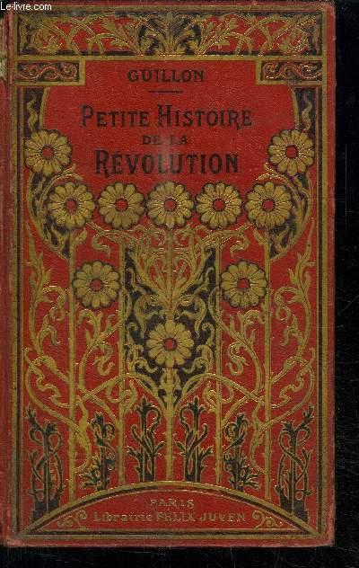 PETITE HISTOIRE DE LA REVOLUTION