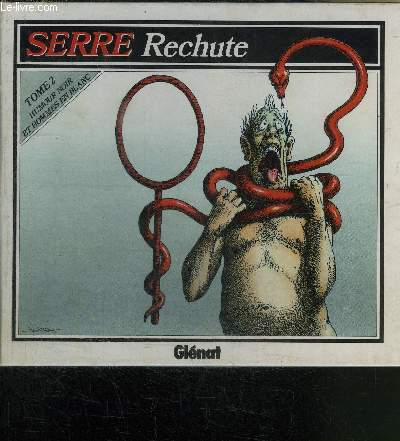 SERRE RECHUTE - TOME 2 - HUMOUR NOIR ET HOMMES EN BLANC