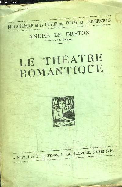 LE THEATRE ROMANTIQUE- BIBLIOTHEQUE DE LA REVUE DES COURS ET CONFERENCES