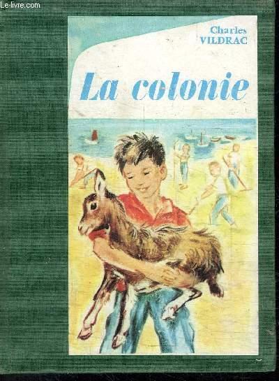 LA COLONIE - COLLECTION L'ALOUETTE