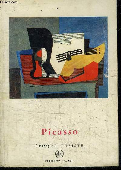 PICASSO - EPOQUE CUBISTE - COLLECTION PETITE ENCYCLOPEDIE DE L'ART N°12