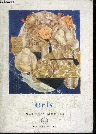 GRIS - NATURES MORTES - COLLECTION PETITE ENCYCLOPEDIE DE L'ART N°35