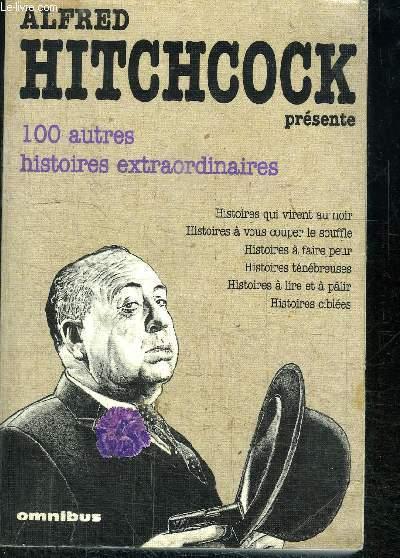 100 AUTRES HISTOIRES EXTRAORDINAIRES - HISTOIRES QUI VIRENT AU NOIR, HISTOIRES A VOUS COUPER LE SOUFFLE, HISTOIRES A FAIRE PEUR, HISTOIRES TENEBREUSES, HISTOIRES A LIRE ET A PALIR, HISTOIRES CIBLEES