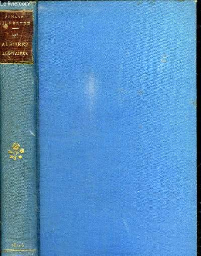 LES AURORES LOINTAINES - POESIES NOUVELLES - 1892-1895