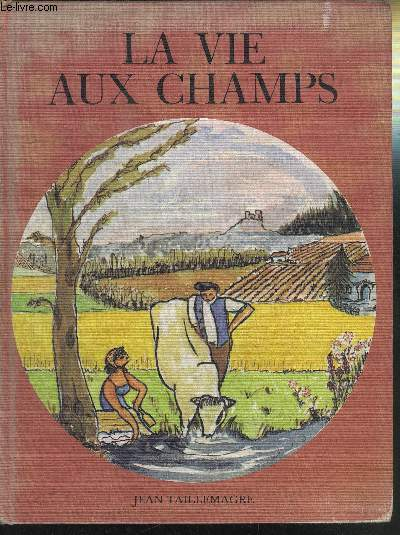 LA VIE AUX CHAMPS / TIRAGE N°3125 SUR OFFSET RESERVES AUX COLLABORATEUR DE L'OUVRAGE