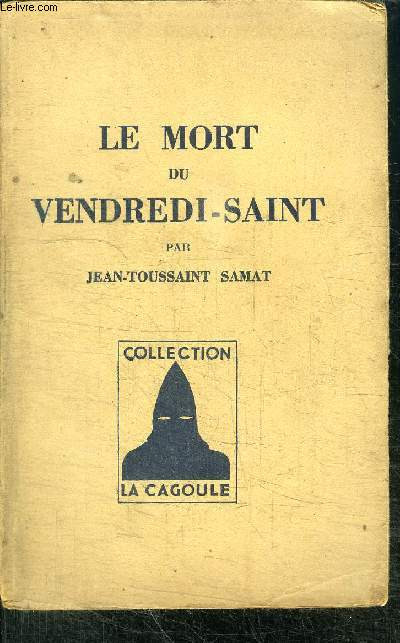 LE MORT DU VENDREDI-SAINT - COLLECTION LA CAGOULE