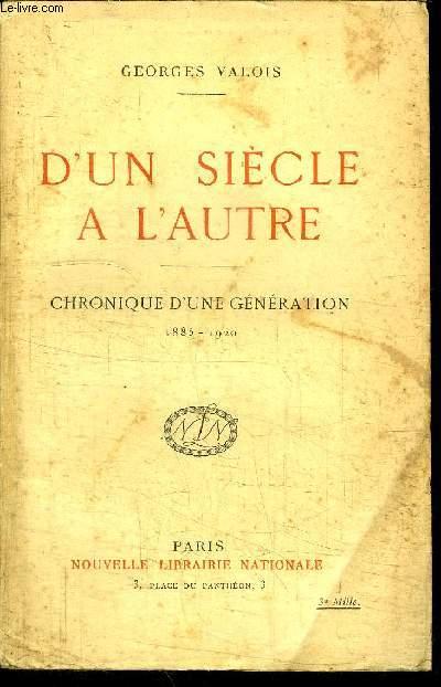 D'UN SIECLE A L'AUTRE - CHRONIQUE D'UNE GENERATION (1885-1920)