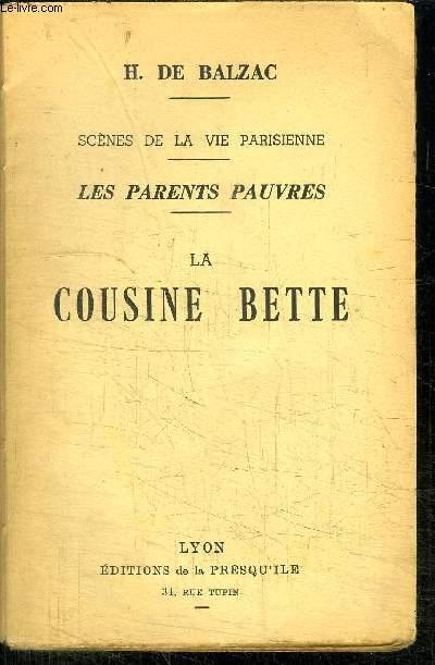 LA COUSINE BETTE - SCENES DE LA VIE PARISIENNE - LES PARENTS PAUVRES