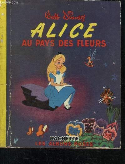 ALICE AU PAYS DES FLEURS - LES ALBUMS ROSES