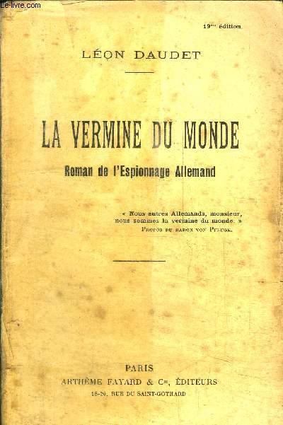 LA VERMINE DU MONDE - ROMAN DE L'ESPIONNAGE ALLEMAND