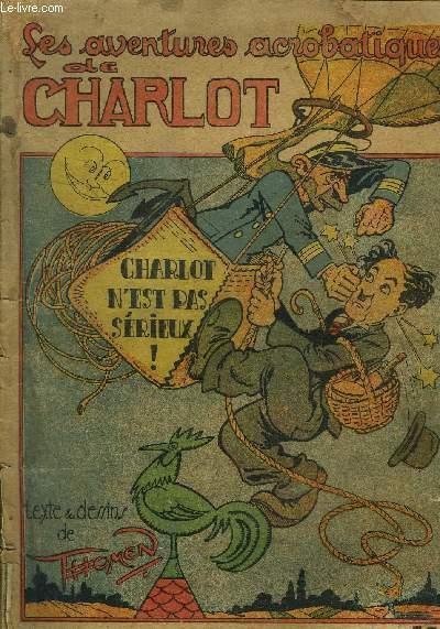 LES AVENTURES ACROBATIQUES DE CHARLOTN°8 - CHARLOT 'EST PAS SERIEUX