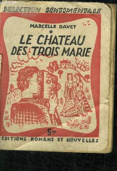 LE CHATEAU DES TROIS-MARIE - ROMAN INEDIT - SELECTION SENTIMENTALE N°12