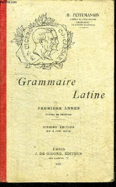 GRAMMAIRE LATINE - 1ère ANNEE CLASSE DE SIXIEME - 10è EDITION