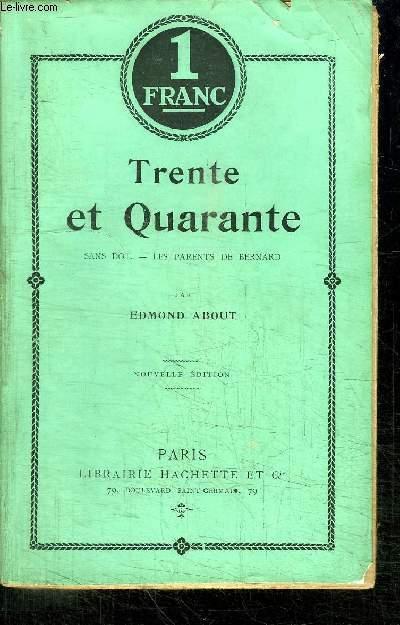 TRENTE ET QUARANTE - SANS DOT - LES PARENTS DE BERNARD - NOUVELLE EDITION