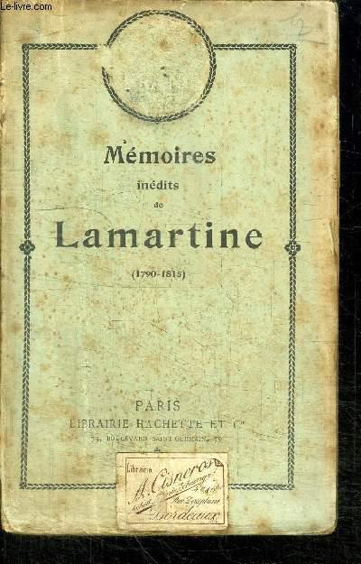 MEMOIRES INEDITES DE LAMARTINE - 1790-1815