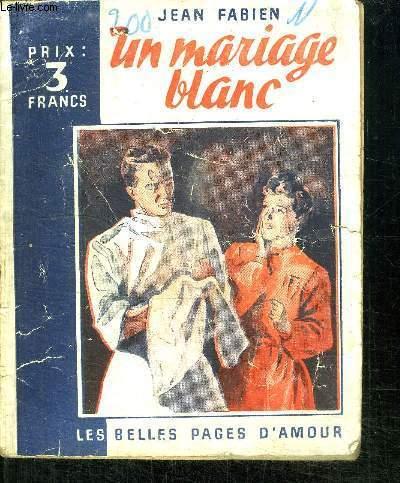 UN MARIAGE BLANC - LES BELLES PAGES D'AMOUR