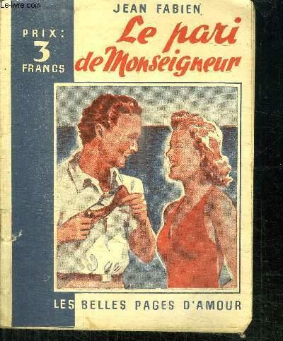 LE PARI DE MONSEIGNEUR - LES BELLES PAGES D'AMOUR
