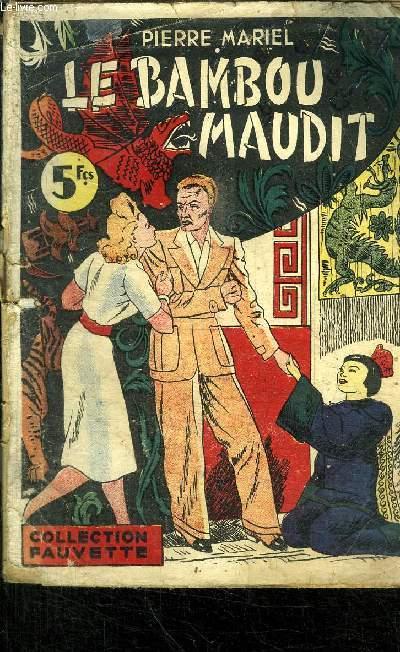 LE BAMBOU MAUDIT - COLLECTION FAUVETTE