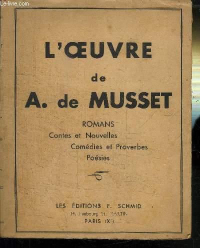 L'OEUVRE D'ALFRED DE MUSSET - ROMANS-CONTES ET NOUVELLES-COMEDIES ET PROVERBES-POSIES