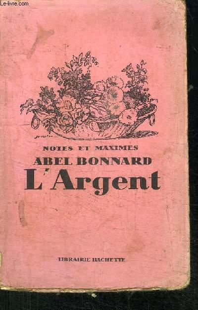 NOTES ET MAXIMES - L'ARGENT